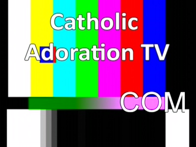 Catholic Adoration TV